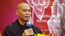 Phương Trời Thong Dong 6: TT. Thích Trí Chơn